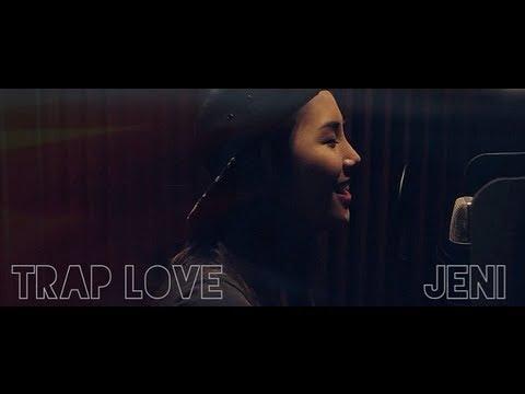 Trap Love - JENI