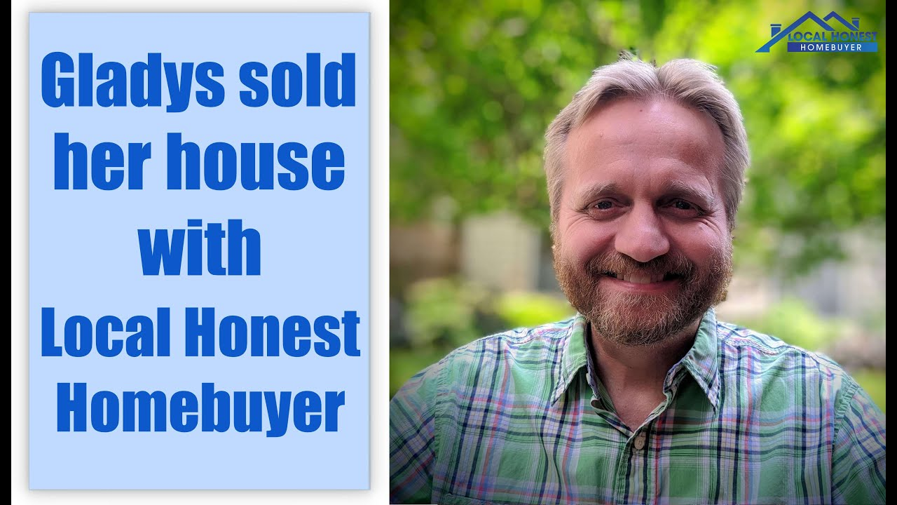 Gladys sold her house with Local Honest Homebuyer | We Buy Houses Fast