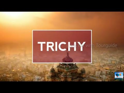 திருச்சி | Trichy |Top 10 Places to visit | Lets Go.with Tourguide