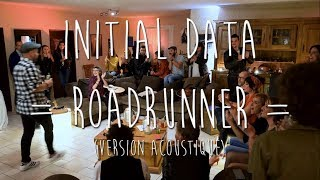 Initial Data - Roadrunner [Acoustic Version]