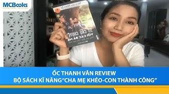 """Ốc Thanh Vân review bộ sách kĩ năng """" Cha mẹ khéo - Con thành công"""""""