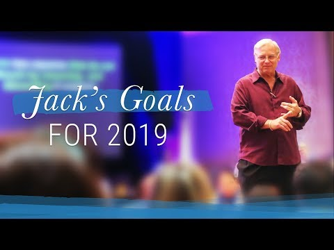 Jack Canfield's 2019 Goals   Jack Canfield