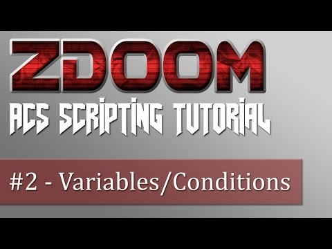 ZDoom ACS Scripting Tutorial #2 - Variables & Conditional Statements
