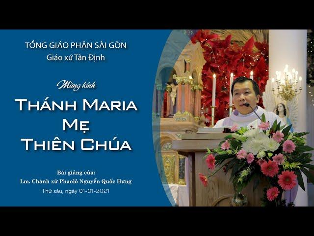 Bài giảng: Lễ Thánh Maria - Mẹ Thiên Chúa - 01/01/2021