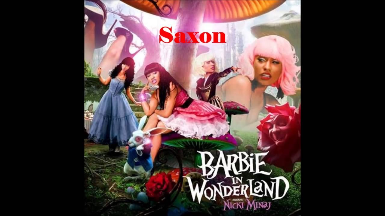 Nicki Minaj Saxon 05 Barbie In Wonderland Mixtape Youtube