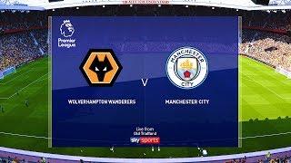 Wolves vs Manchester City - EPL 27 December 2019 Gameplay