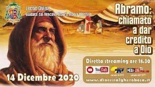 """Lectio Divina guidata dal Vescovo Mauro M. Morfino - """"Abramo: chiamato a dar credito a Dio"""" Dic2020"""