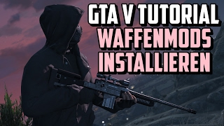 SO INSTALLIERT IHR GTA V WAFFENMODS | TIMDY GERMAN TUTORIAL