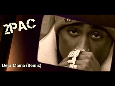 2Pac - Dear Mama (Remix)
