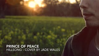 Prince of Peace - Hillsong Empires || Jade Wales (Cover)