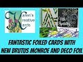 Fantastic Foiled Cards With New Brutus Monroe and Deco Foil