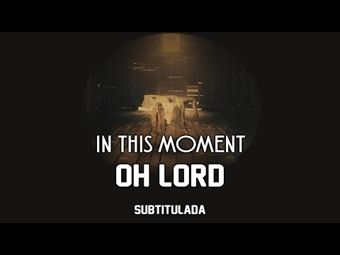 In This Moment - Oh Lord | SUBTITULADA EN ESPAÑOL