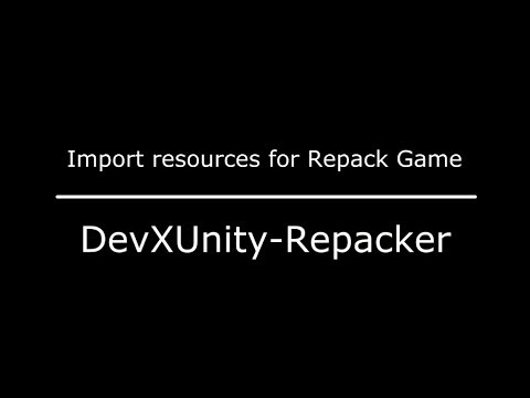 Export & Import resources for Repack Unity Game