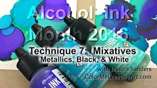 Let's Talk Mixatives! / Ranger Alcohol Ink Tutorial & Mini Demo /Alcohol Ink Month 2016
