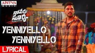 Yenniyello Yenniyello  Lyrical | Naa Peru Surya Naa Illu India Songs | Allu Arjun, Anu Emannuel