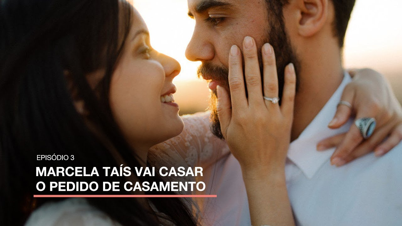 #MarcelaTaisVaiCasar Ep3  - O pedido de casamento