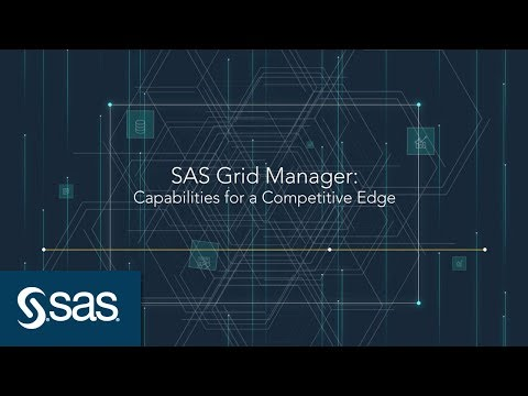 SAS Grid Manager - Capabilities for a Competitive Edge