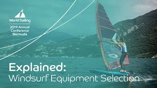 Windsurf Equipment Selection: Explained | World Sailing Annual Conference: Bermuda 2019