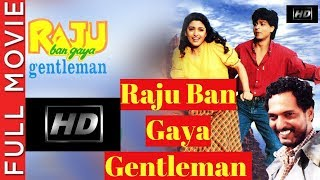 Raju Ban Gaya Gentleman (1992) Full Movie - Shahrukh Khan & Juhi Chawla - Shahrukh Khan Hd Movie