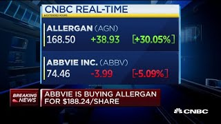 AbbVie is buying Botox producer Allergan for about $63 billion