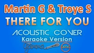 Martin Garrix & Troye Sivan - There For You KARAOKE (Acoustic) by GMusic