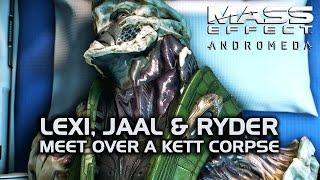 Mass Effect Andromeda - Lexi, Jaal & Ryder Meet Over a Kett Corpse