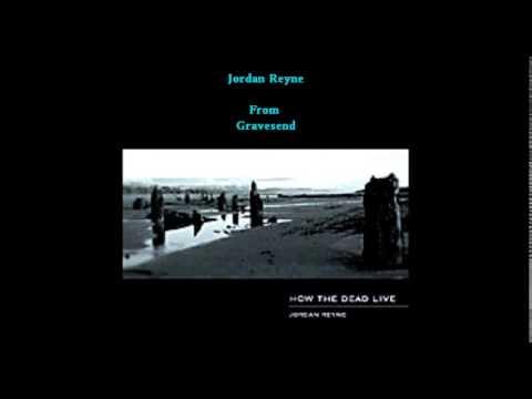 Jordan Reyne - From Gravesend