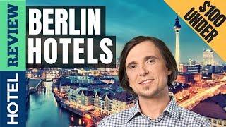 ✅Berlin Hotels Reviews: Best Hotels in Berlin (2019)[Under $100]
