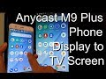 Anycast M9 Plus Three  Methods Android Phone Iphone Screen Mirroring to BIG TV Screen - Part 1