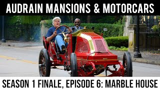 Leno and Osborne in Audrain Mansions & Motorcars: Season 1 FINALE - Episode 6: Marble House