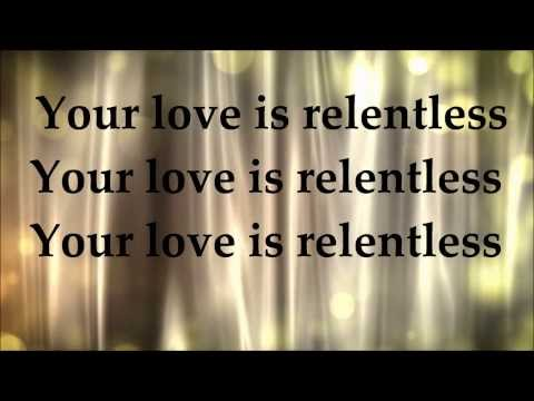 Relentless - Hillsong United - Lyrics - Zion Album 2013