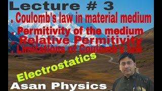 Lecture # 3, coulomb's law in material medium,  permitivity, relative permitivity.