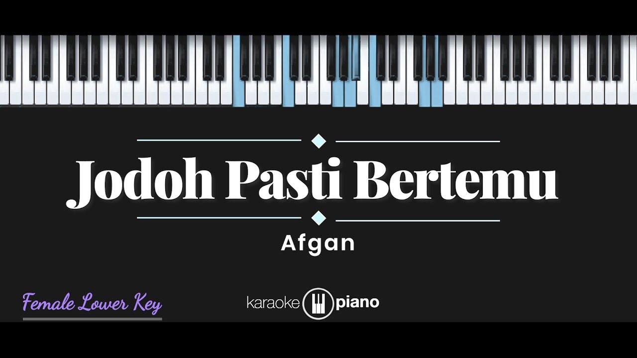 Jodoh Pasti Bertemu - Afgan (KARAOKE PIANO - FEMALE LOWER KEY)