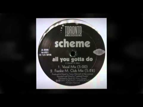 Scheme ‎– All You Gotta Do (Frankie M Club Mix)