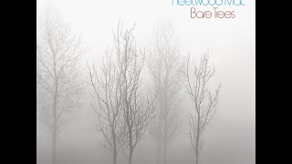 Fleetwood Mac - Bare Trees (Private Remaster) - 10 Thoughts on a Grey Day