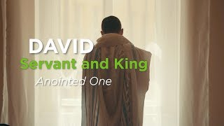 David, Servant and King: Anointed One