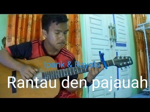 Rantau Den Pajauah ( Ipank & Rayola ) Fingerstyle Guitar Cover - Rey Ibanez