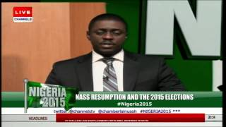 Nigeria 2015: NASS Resumption And The 2015 Elections pt 3