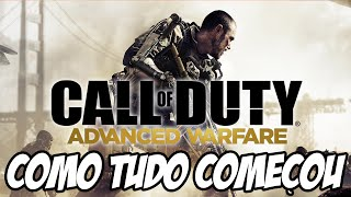 Call of Duty: Advanced Warfare - Como Tudo Começou