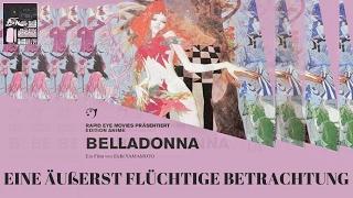 Belladonna - Eine äußerst flüchtige Betrachtung