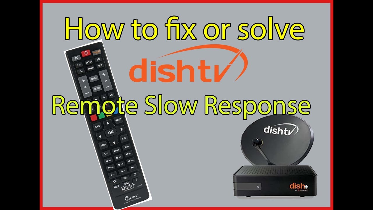 How to fix or solve dish tv remote slow response