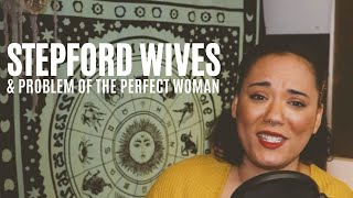 Stepford Wives and the Problem of the Perfect Woman