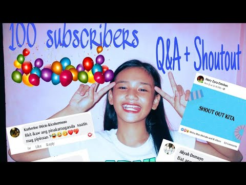 100 Subscribers Q & A + Shout Out| Mary Zyra Esteban
