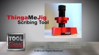 ThingaMeJig Scribing Tool - Tool Skool - Tool Review