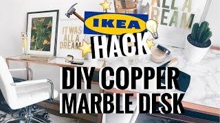 ikea hack   diy marble copper rose gold desk   ciara o doherty