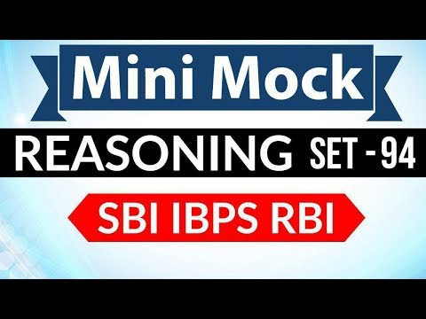Mini Mock Reasoning Set 94 for SBI PO / IBPS PO / RBI Grade B / RBI Assistant / Bank Clerk & PO