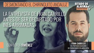 Desmontando Chiringuito Andaluz; Entrevista de Fran Carrillo antes de ser decapitado por Arrimadas
