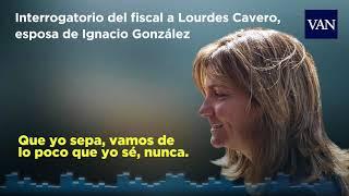 Interrogatorio del Fiscal a Lourdes Cavero, esposa de Ignacio González