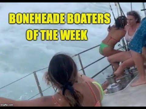 Boneheaded Boaters of the Week EP27