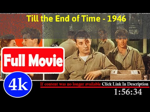 [ *FuII* ]- Till the End of Time (1946)